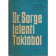 DR. SORGE JELENTI TOKIÓBÓL