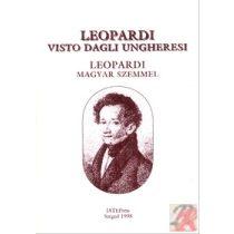 LEOPARDI VISTO DAGLI UNGHERESI - LEOPARDI MAGYAR SZEMMEL