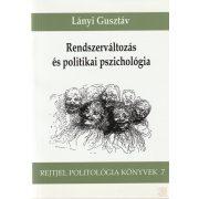 RENDSZERVÁLTOZÁS ÉS POLITIKAI PSZICHOLÓGIA