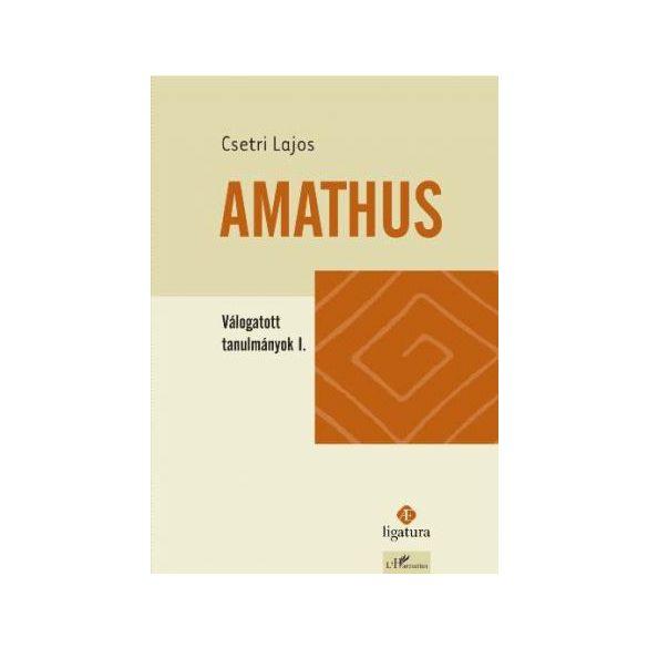 AMATHUS. VÁLOGATOTT TANULMÁNYOK I.
