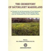 THE GEOHISTORY OF BÁTORLIGET MARSHLAND