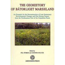 THE GEOHISTORY OF BÁTORLIGET MARSHLAND