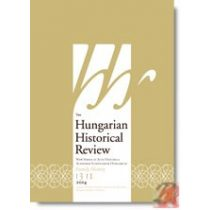 HUNGARIAN HISTORICAL REVIEW Volume 3 Issue 1 2014
