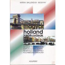 MAGYAR-HOLLAND TALÁLKOZÁSOK