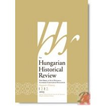 THE HUNGARIAN HISTORICAL REVIEW Volume 2 Issue 2 2013