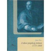 A TÁBORI PÜSPÖKSÉG TÖRTÉNETE 1773-1868