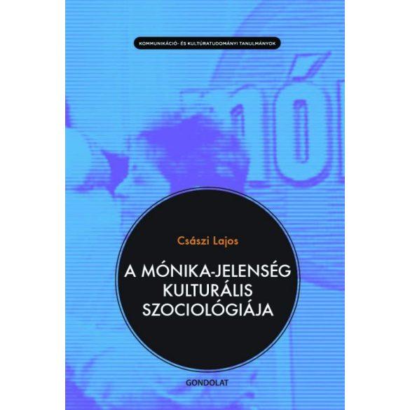 A MÓNIKA-JELENSÉG KULTURÁLIS SZOCIOLÓGIÁJA