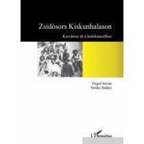 ZSIDÓSORS KISKUNHALASON - KISVÁROSI ÚT A HOLOKAUSZTHOZ