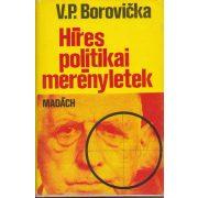 HÍRES POLITIKAI MERÉNYLETEK