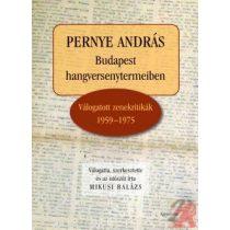 PERNYE ANDRÁS - BUDAPEST HANGVERSENYTERMEIBEN. VÁLOGATOTT ZENEKRITIKÁK 1959–1975