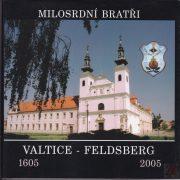MILOSRDNÍ BRATRI. VALTICE - FELDSBERG