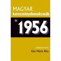 MAGYAR KERESZTÉNYDEMOKRATÁK ÉS 1956