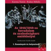 AZ 1848/49-ES FORRADALOM ÉS SZABADSÁGHARC EMLÉKHELYEI - I. Események és helyszínek