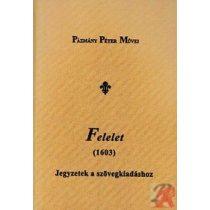 FELELET (1603). JEGYZETEK A SZÖVEGKIADÁSHOZ