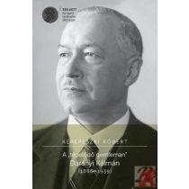 """A """"TÉPELŐDŐ GENTLEMAN"""" DARÁNYI KÁLMÁN (1886–1939)"""