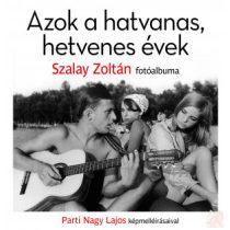 AZOK A HATVANAS, HETVENES ÉVEK…