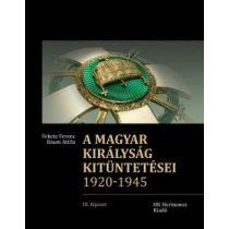 A MAGYAR KIRÁLYSÁG KITÜNTETÉSEI 1920-1945 - Elfogyott
