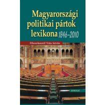MAGYARORSZÁGI POLITIKAI PÁRTOK LEXIKONA, 1846–2009