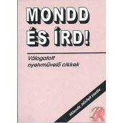 MONDD ÉS ÍRD!