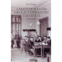A MAGYAR POLGÁRI ISKOLAI TANÁRKÉPZÉS TÖRTÉNETE (1868–1947)