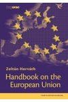 HANDBOOK ON THE EUROPEAN UNION - KÉZIKÖNYV AZ EURÓPAI UNIÓRÓL
