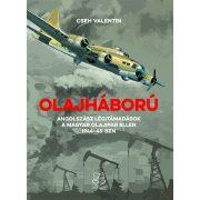 OLAJHÁBORÚ - ANGOLSZÁSZ LÉGITÁMADÁSOK A MAGYAR OLAJIPAR ELLEN 1944-45-BEN