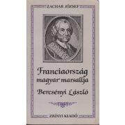 FRANCIAORSZÁG MAGYAR MARSALLJA - BERCSÉNYI LÁSZLÓ