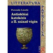 ANTIOKHIAI KATEKÉZIS A II. SZÁZAD VÉGÉN