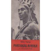 PORTUGÁL AFRIKA, A RABSZOLGÁK FÖLDJE