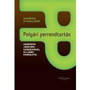 POLGÁRI PERRENDTARTÁS - Kiegészítve jogegységi határozatokkal és a bírói gyakorlattal.