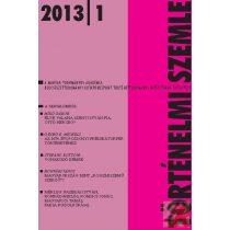 TÖRTÉNELMI SZEMLE 2013. évi 1. szám
