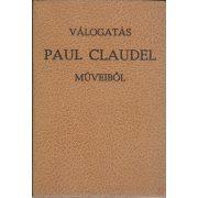 VÁLOGATÁS PAUL CLAUDEL MŰVEIBŐL