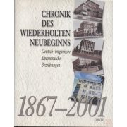 CHRONIK DES WIEDERHOLTEN NEUBEGINNS 1867-2001