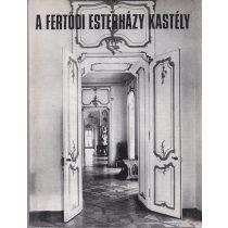 A FERTŐDI ESTERHÁZY KASTÉLY