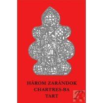 HÁROM ZARÁNDOK CHARTRES-BA TART