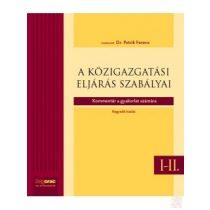 A KÖZIGAZGATÁSI ELJÁRÁS SZABÁLYAI I-II. - Kommentár a gyakorlat számára