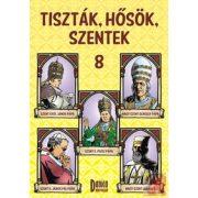 TISZTÁK, HŐSÖK, SZENTEK 8.