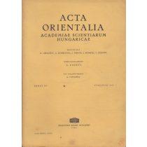 ACTA ORIENTALIA Tomus XV., Fasciculi 1-3.