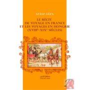 LE RÉCIT DE VOYAGE EN FRANCE ET LES VOYAGES EN HONGRIE (XVIII-XIX SIÉCLES)