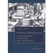 FLORENUS HUNGARICALIS. ARANYPÉNZVERÉS A KÖZÉPKORI MAGYARORSZÁGON