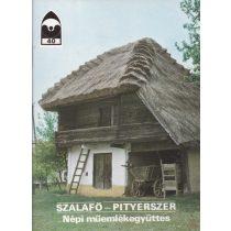 SZALAFŐ-PITYESZER - NÉPI MŰEMLÉKEGYÜTTES