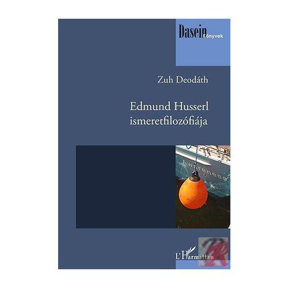 EDMUND HUSSERL ISMERETFILOZÓFIÁJA