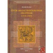 GYŐR MEGYE HATÓSÁGÁNAK OKLEVELEI (1318-1525).