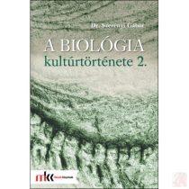 A BIOLÓGIA KULTÚRTÖRTÉNETE 2. kötet