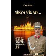 SÍRVA VÍGAD…AVAGY EGY HONVÉD DÍSZŐR EMLÉKEIBŐL - 32