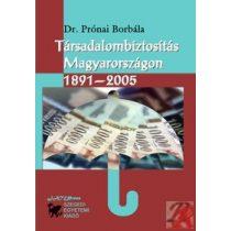 TÁRSADALOMBIZTOSÍTÁS MAGYARORSZÁGON 1891-2005