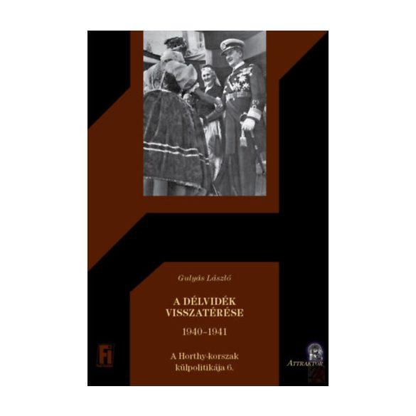 A DÉLVIDÉK VISSZATÉRÉSE - 1940-1941
