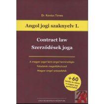 CONTRACT LAW - SZERZŐDÉSEK JOGA - Angol jogi szaknyelv I.
