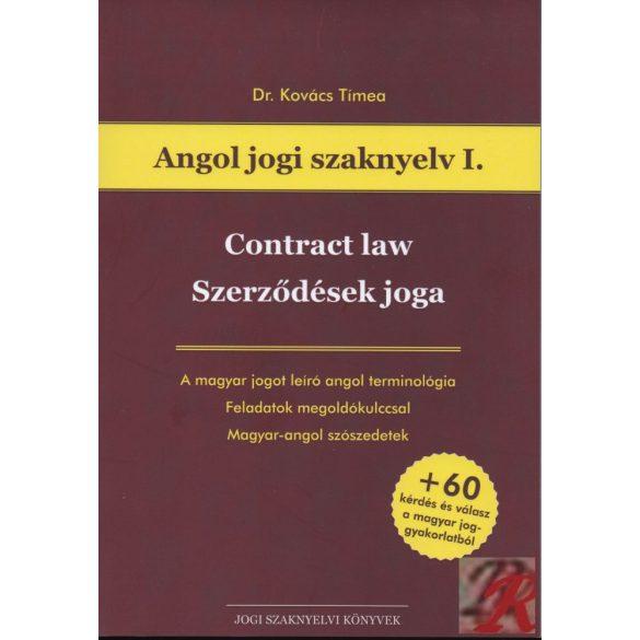 CONTRACT LAW - SZERZŐDÉSEK JOGA - Angol jogi szaknyelv I. - Elfogyott