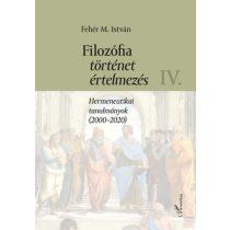 FILOZÓFIA, TÖRTÉNET, ÉRTELMEZÉS IV.